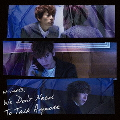 We Don't Need To Talk Anymore(初回盤A)