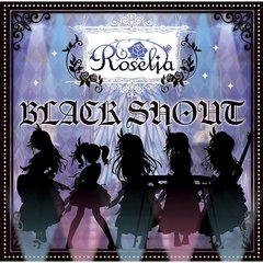Roselia/BLACK SHOUT(Blu-ray付生産限定盤)
