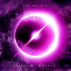 HIROOMI TOSAKA/Who Are You?(AL+Blu-ray Disc)