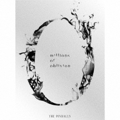 THE PINBALLS/millions of oblivion(初回限定盤)