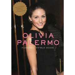 "OLIVIA PALERMO FASION STYLE BOOK MY STYLE IS ""CLASSIC"",BUT NOT CONSERVATIVE."