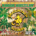 "BEST OF DRAGON FARM RECORDS ""RAGGA HUSTLIN"""