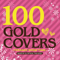 100 Gold Covers~Teramix Show Time~(仮)