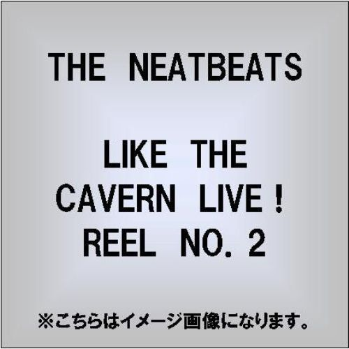 LIKE THE CAVERN LIVE! REEL NO.2