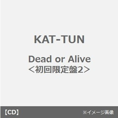 Dead or Alive(初回限定盤2)