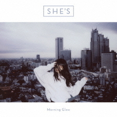 SHE'S/Morning Glow(初回限定盤/CD+DVD)