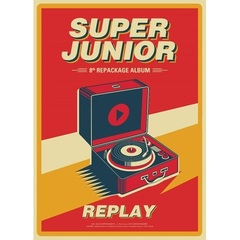 SUPER JUNIOR/VOL.8 REPACKAGE:REPLAY(輸入盤)