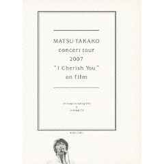 "松たか子/MATSU TAKAKO concert tour 2007 ""I Cherish You"" on film <初回限定生産>"
