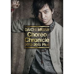 三浦大知/Choreo Chronicle 2012-2015 Plus
