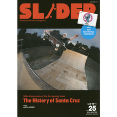 SLIDER Skateboard Culture Magazine Vol.25(2015.WINTER) SANTA CRUZ特集+長瀬智也の巻頭コラム