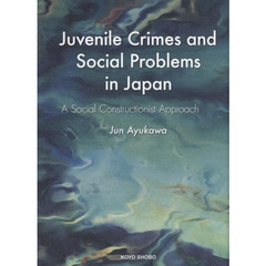 Juvenile Crimes and Social Problems in Japan A Social Constructionist Approach