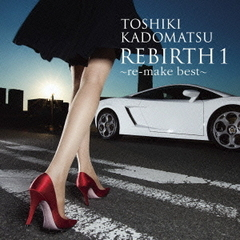 REBIRTH 1 ~re-make best~
