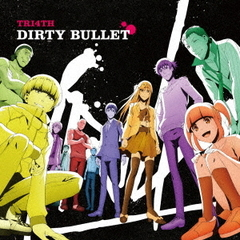 TRI4TH/DIRTY BULLET