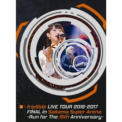 fripSide/fripSide LIVE TOUR 2016-2017 FINAL in Saitama Super Arena -Run for the 15th Anniversary- <初回限定版 type-A>(Blu-ray Disc)