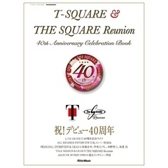 T-SQUARE & THE SQUARE Reunion 40th Anniversary Celebration Book