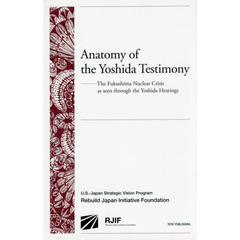 Anatomy of the Yoshida Testimony The Fukushima Nuclear Crisis as seen through the Yos?