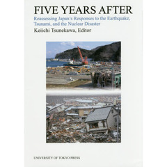 FIVE YEARS AFTER Reassessing Japan's Responses to the Earthquake,Tsunami,and the Nucl?