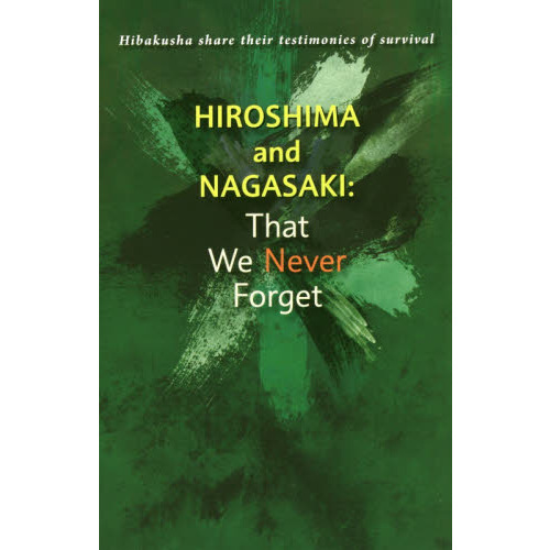 Hiroshima and Nagasaki:That We Never Forget Hibakusha share their testimonies of surv?