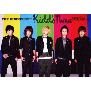 THE KIDDIE/THE KIDDIE Happy Spring Tour 2011 「kidd's now」 TOUR FINAL AKASAKA BLITZ <初回限定盤>