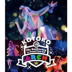 "KOTOKO/10th Anniversary The Grand Final Live ""ARCH"" 通常版(Blu-ray Disc)"