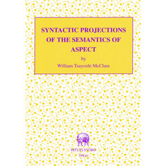 Syntactic projections of the semantics of aspect