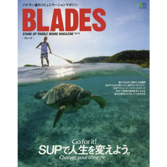 BLADES STAND UP PADDLE BOARD MAGAZINE Vol.13 SUPで人生を変えよう。