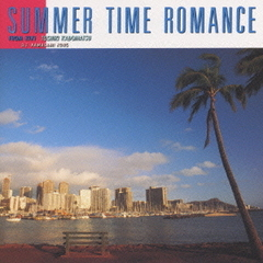 SUMMER TIME ROMANCE~FROM KIKI