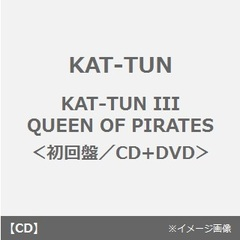 KAT-TUN III QUEEN OF PIRATES