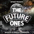 THE FUTURE ONES