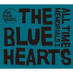 THE BLUE HEARTS/ALL TIME MEMORIALS II(2CD)