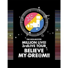 THE IDOLM@STER MILLION LIVE! 3rdLIVE TOUR BELIEVE MY DRE@M !! LIVE Blu-ray 06&07 @MAKUHARI 【完全生産限定】(Blu-ray Disc)