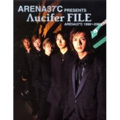 Arena37℃ presents Λucifer file Arena37℃ 1999~2002