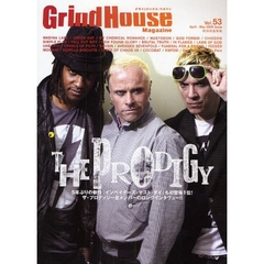 グラインドハウス・マガジン Vol.53(2009April-May) THE PRODIGY/MADINA LAKE/MASTODON/SIMPLE PLAN/FALL OUT BOY