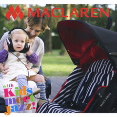 "MACLAREN with ""Kids meet Jazz!"""