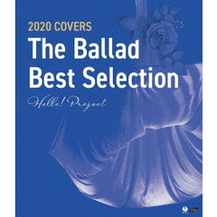Hello! Project 2020 COVERS ~The Ballad Best Selection~(Blu-ray)