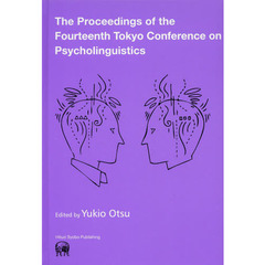 The Proceedings of the Fourteenth Tokyo Conference on Psycholinguistics