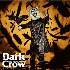 MAN WITH A MISSION/Dark Crow(初回生産限定盤/CD+DVD)