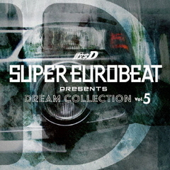 SUPER EUROBEAT presents 頭文字[イニシャル]D Dream Collection Vol.5