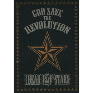 THE DEAD P☆P STARS/GOD SAVE THE REVOLUTION