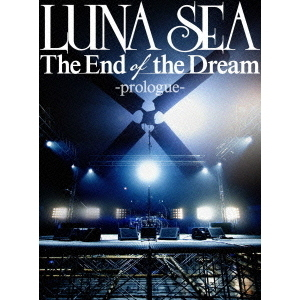 LUNA SEA/The End of the Dream -Prologue-