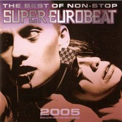 THE BEST OF NON-STOP SUPER EUROBEAT 2005