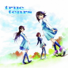 Tears...for truth ~true tearsイメージソング集~