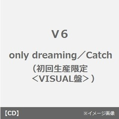 only dreaming/Catch(初回生産限定<VISUAL盤>)