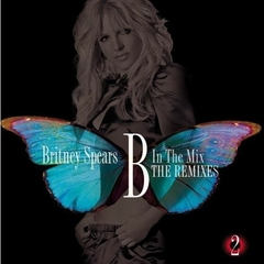 【輸入盤】BRITNEY SPEARS/B IN THE MIX:REMIXES VOL.2