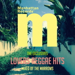 "Manhattan Records ""The Exclusives"" Lovers Reggae Hits mixed by The Marrows"