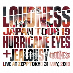 LOUDNESS/LOUDNESS JAPAN TOUR 19 HURRICANE EYES + JEALOUSY Live at Zepp Tokyo 31 May, 2019(CD2枚組+DVD)