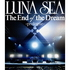 LUNA SEA/The End of the Dream -Prologue-(Blu-ray Disc)
