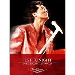 矢沢永吉/JUST TONIGHT 1995 in YOKOHAMA STUDIUM