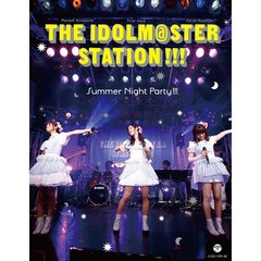 THE IDOLM@STER STATION!!! Summer Night Party!!!(Blu-ray Disc)