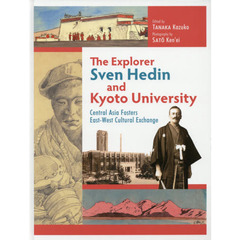 The Explorer Sven Hedin and Kyoto University Central Asia Fosters East‐West Cultural Exchange